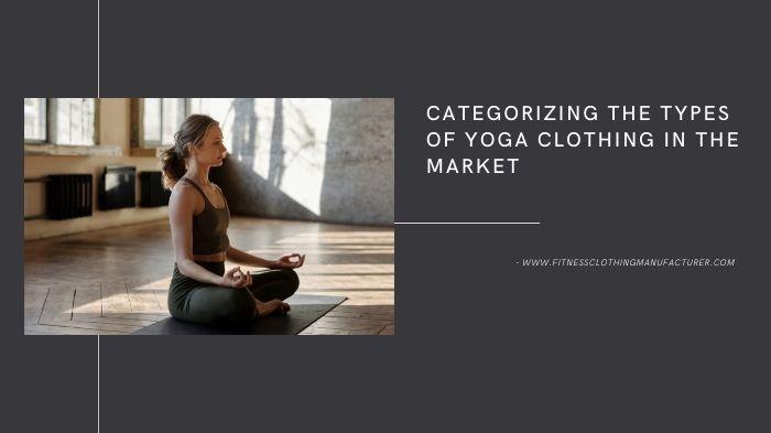 types of yoga clothing