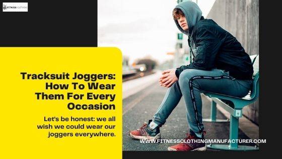 how to wear tracksuit joggers