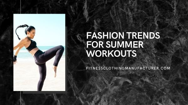 summer workouts fashion trends